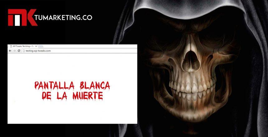 Tu Marketing Bogotá - ¿Qué es la pantalla blanca de la muerte de WordPress?